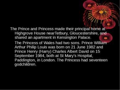 The Prince and Princess made their principal home at Highgrove House nearTetb...