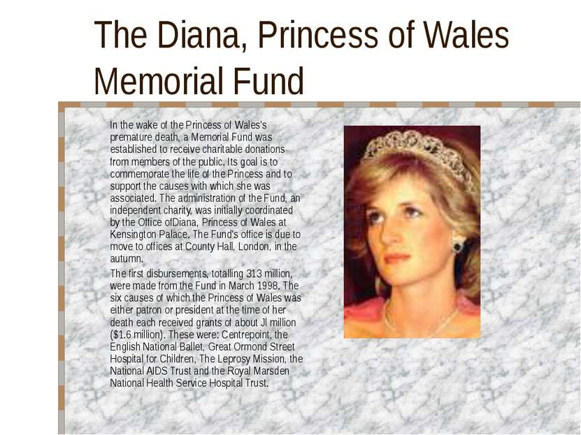 The Diana, Princess of Wales Memorial Fund In the wake of the Princess of Wal...