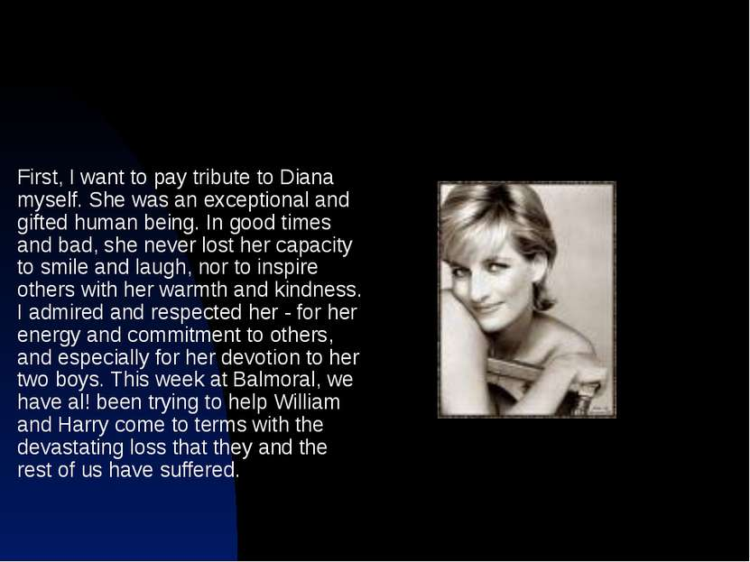 First, I want to pay tribute to Diana myself. She was an exceptional and gift...