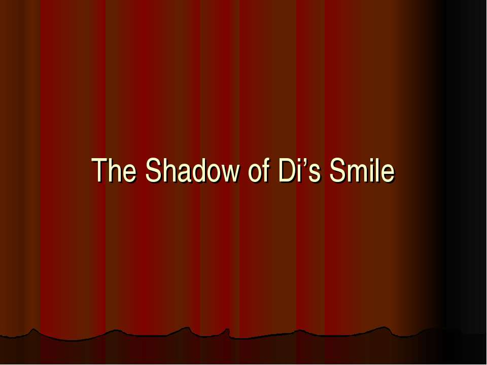 The Shadow of Di's Smile