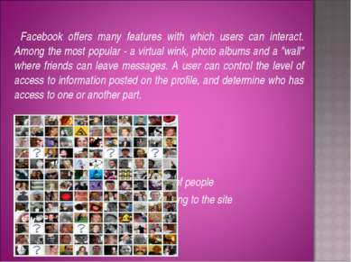 Facebook offers many features with which users can interact. Among the most p...
