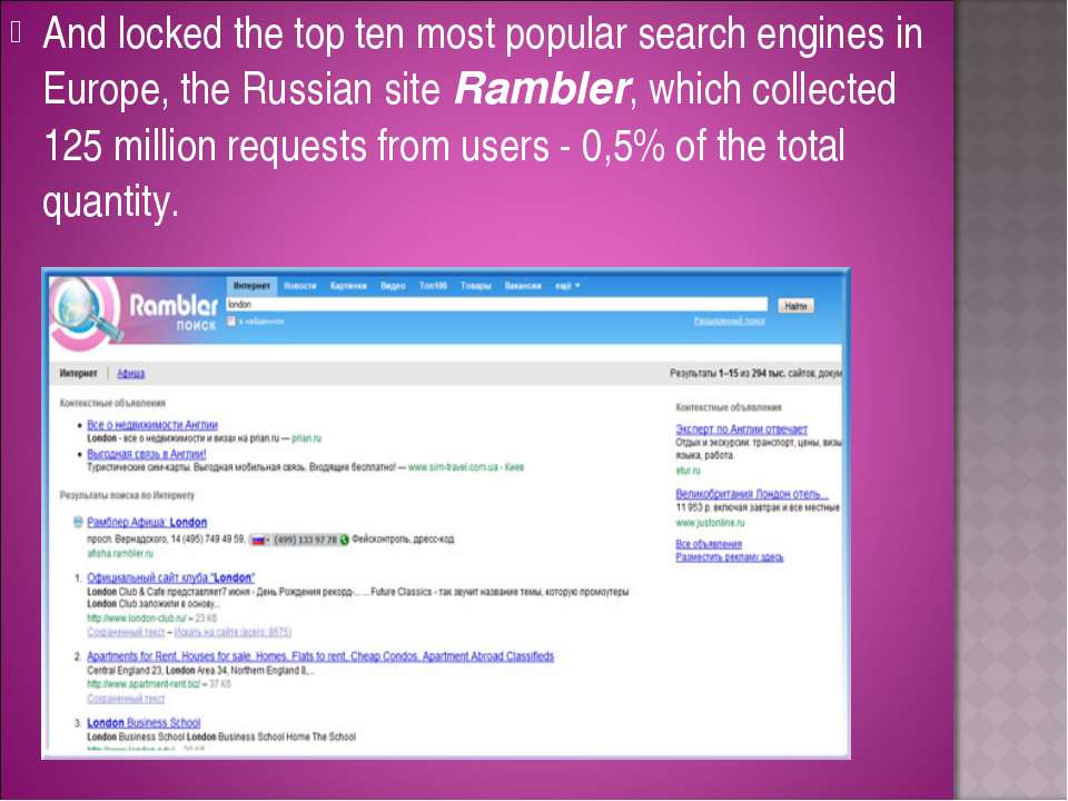 And locked the top ten most popular search engines in Europe, the Russian sit...