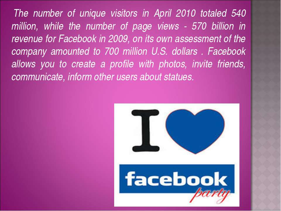 The number of unique visitors in April 2010 totaled 540 million, while the nu...