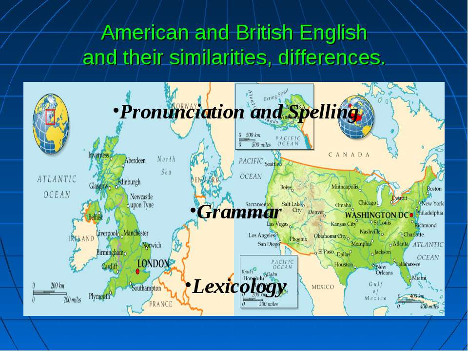 American and British English and their similarities, differences. Pronunciati...