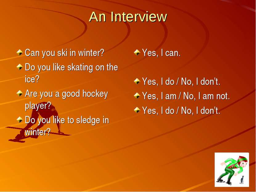 An Interview Can you ski in winter? Do you like skating on the ice? Are you a...