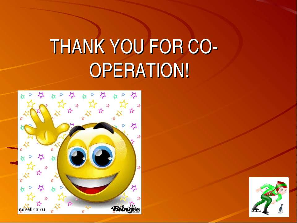 THANK YOU FOR CO-OPERATION!