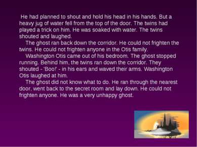 He had planned to shout and hold his head in his hands. But a heavy jug of wa...