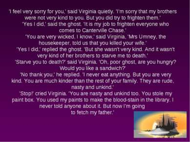 'I feel very sorry for you,' said Virginia quietly. 'I'm sorry that my brothe...