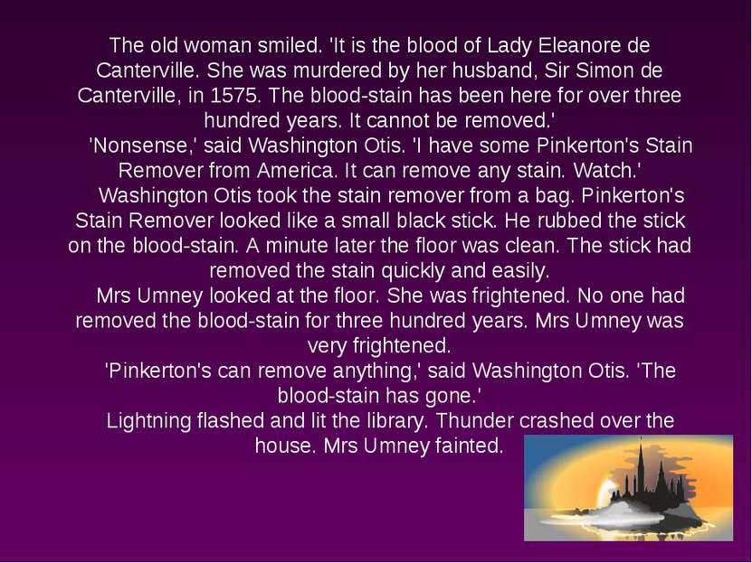 The old woman smiled. 'It is the blood of Lady Eleanore de Canterville. She w...