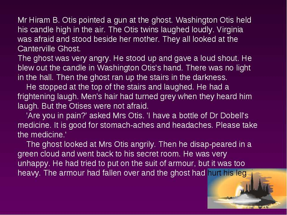 Mr Hiram B. Otis pointed a gun at the ghost. Washington Otis held his candle ...