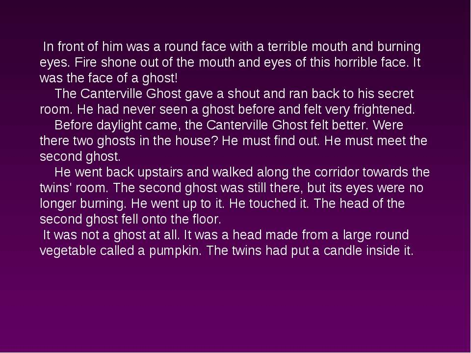 In front of him was a round face with a terrible mouth and burning eyes. Fire...