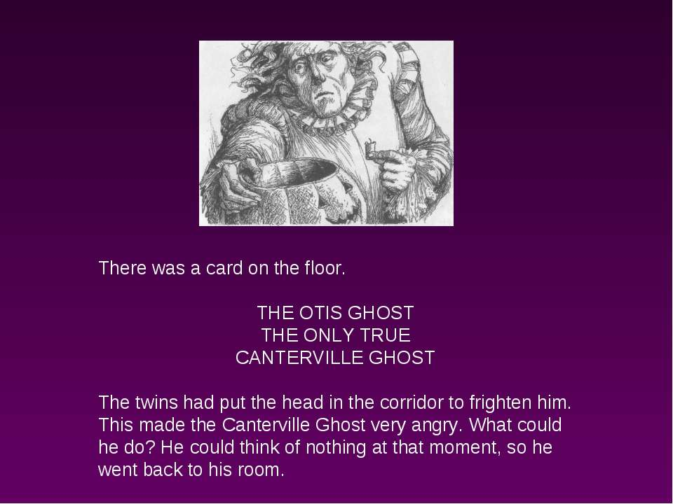 There was a card on the floor. THE OTIS GHOST THE ONLY TRUE CANTERVILLE GHOST...