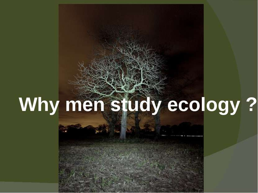 Why men study ecology ?