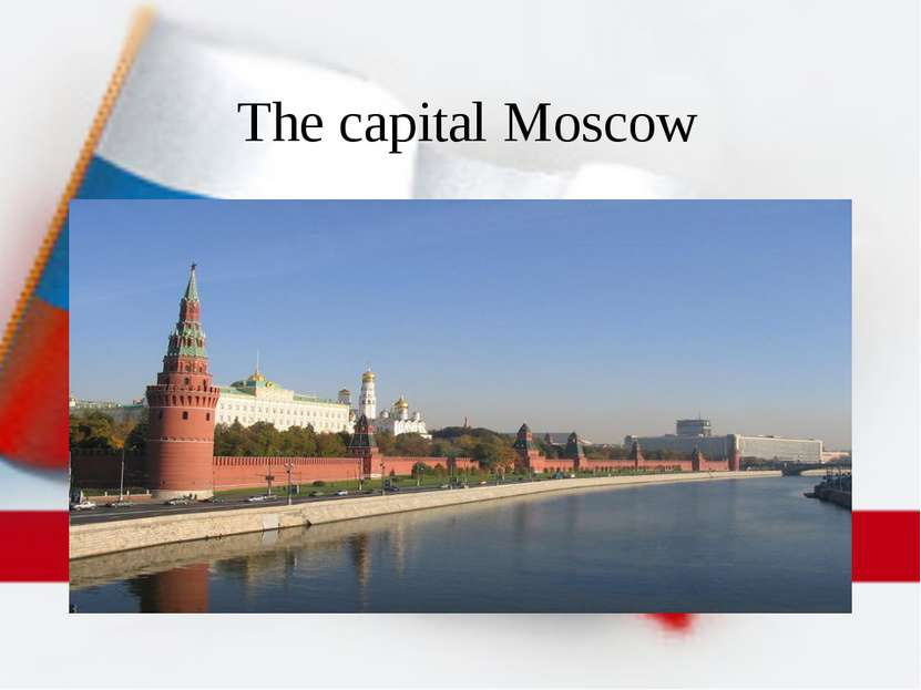 The capital Moscow