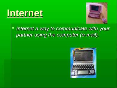 Internet Internet a way to communicate with your partner using the computer (...