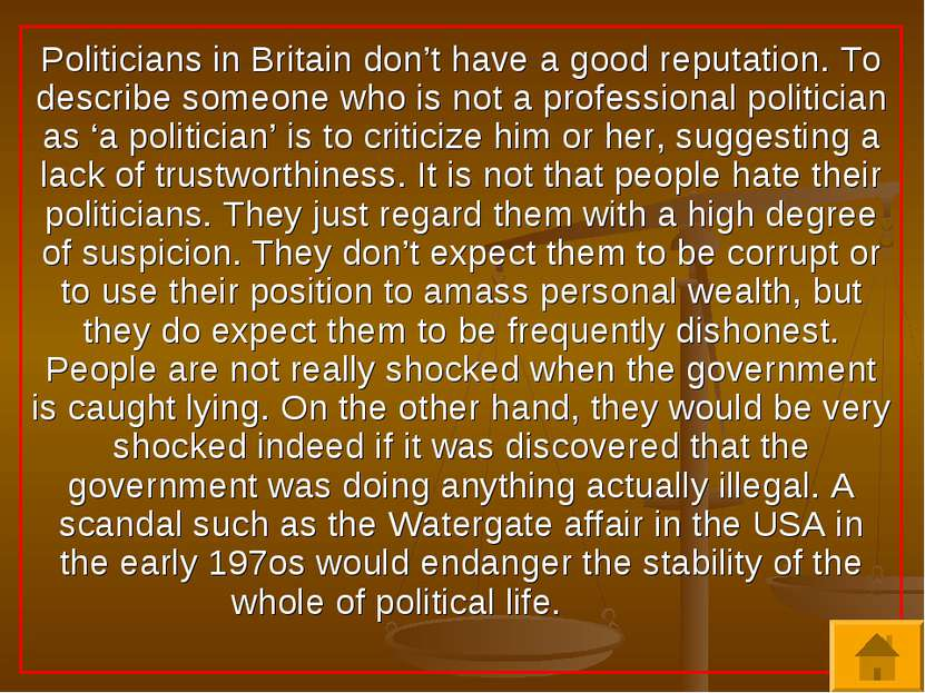 Politicians in Britain don't have a good reputation. To describe someone who ...
