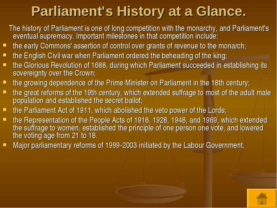 Parliament's History at a Glance. The history of Parliament is one of long co...