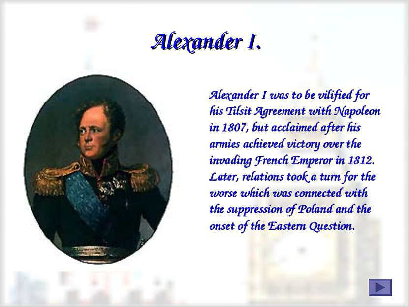 Alexander I was to be vilified for his Tilsit Agreement with Napoleon in 1807...