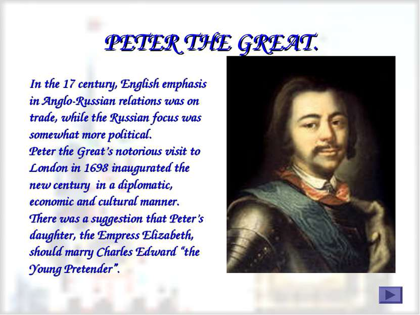 PETER THE GREAT. In the 17 century, English emphasis in Anglo-Russian relatio...
