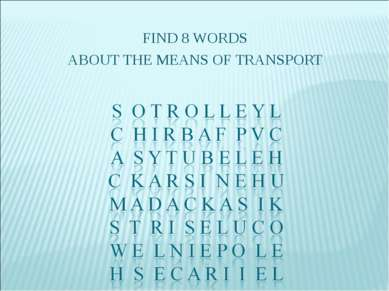 FIND 8 WORDS ABOUT THE MEANS OF TRANSPORT