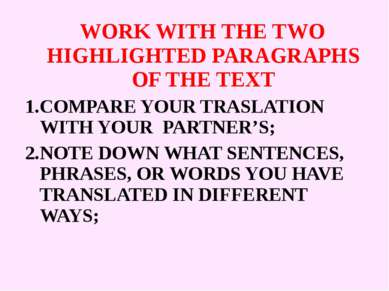 WORK WITH THE TWO HIGHLIGHTED PARAGRAPHS OF THE TEXT COMPARE YOUR TRASLATION ...