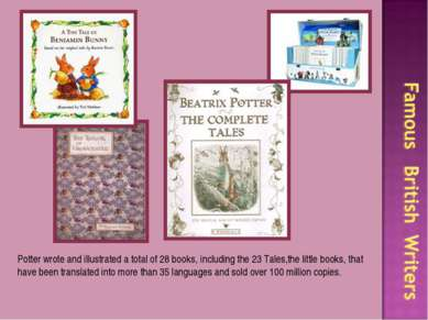 Potter wrote and illustrated a total of 28 books, including the 23 Tales,the ...