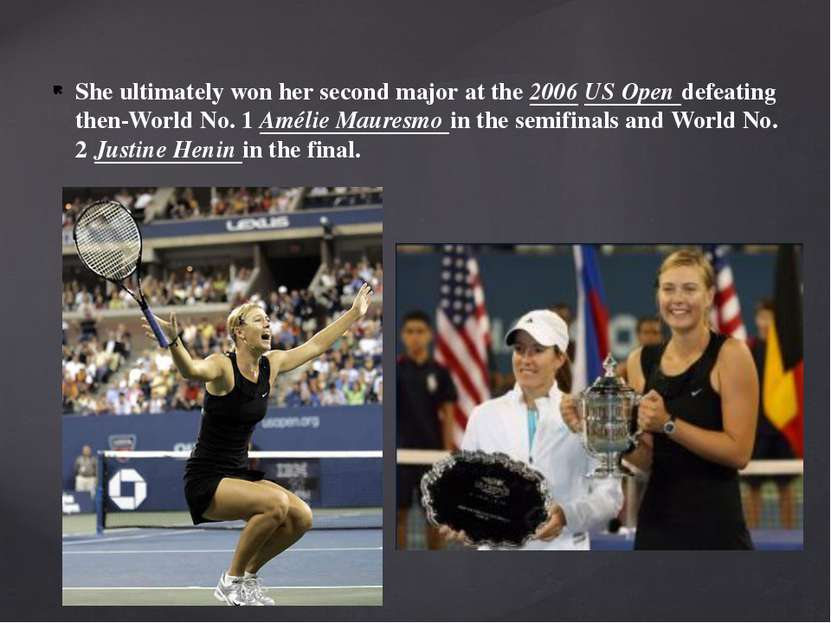 She ultimately won her second major at the 2006 US Open defeating then-World ...