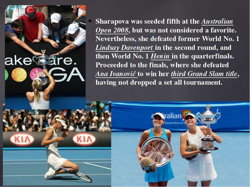 Sharapova was seeded fifth at the Australian Open 2008, but was not considere...