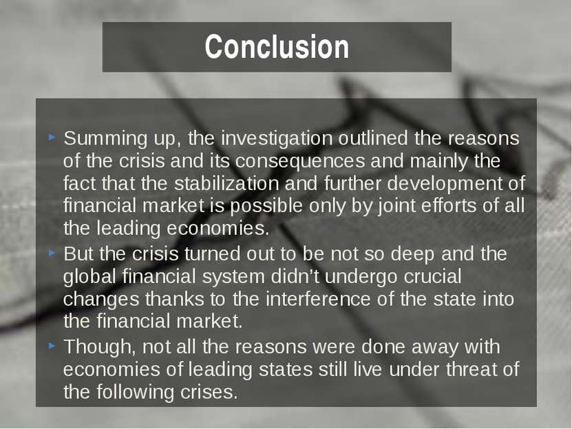 Summing up, the investigation outlined the reasons of the crisis and its cons...