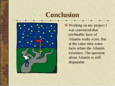Conclusion Working on my project I was convinced that irrefutable facts of At...