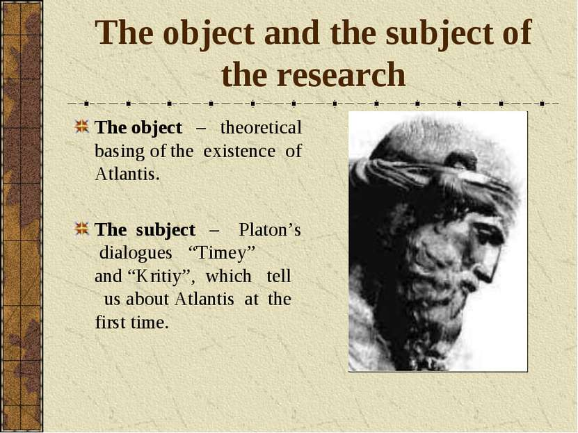The object and the subject of the research The object – theoretical basing of...