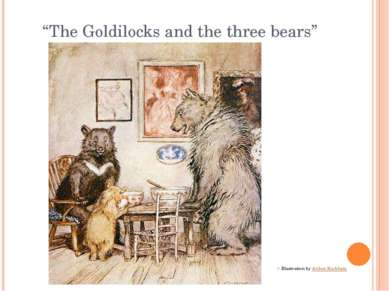 """The Goldilocks and the three bears"" Illustration by Arthur Rackham"