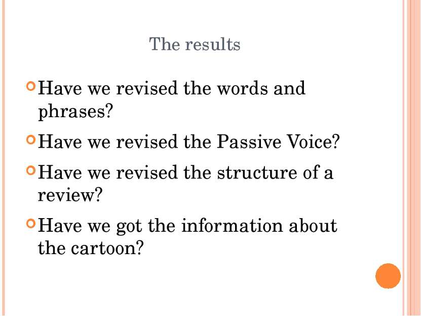 The results Have we revised the words and phrases? Have we revised the Passiv...