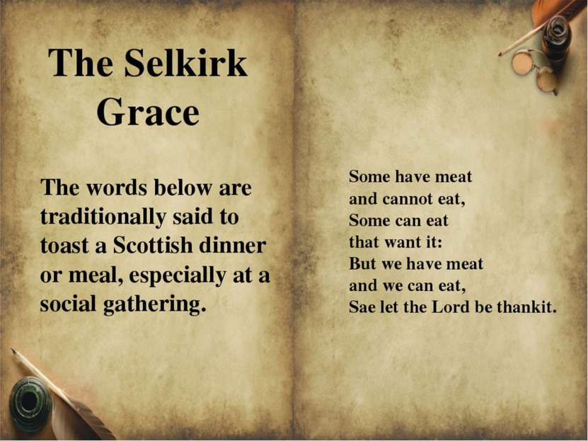 The Selkirk Grace Some have meat and cannot eat, Some can eat that want it: B...