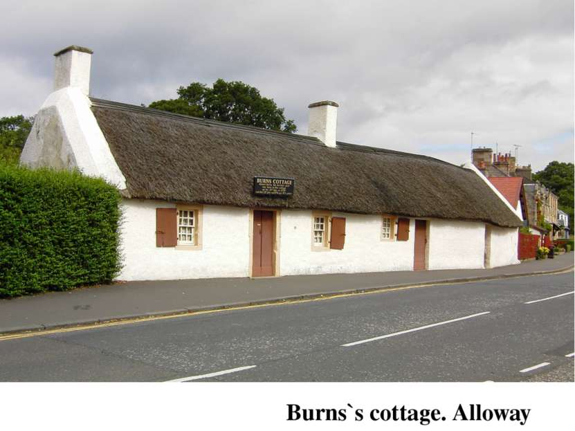 Burns`s cottage. Alloway