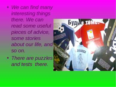 We can find many interesting things there. We can read some useful pieces of ...