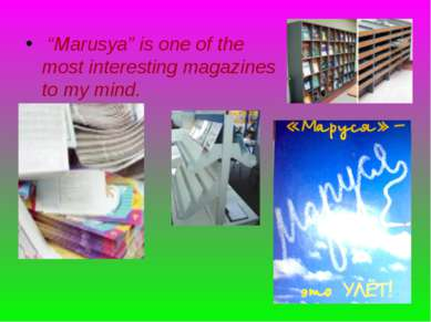 """""""Marusya"""" is one of the most interesting magazines to my mind."""