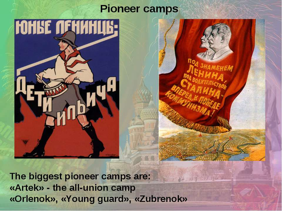 The biggest pioneer camps are: «Artek» - the all-union camp «Orlenok», «Young...