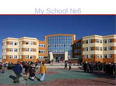 My School №6