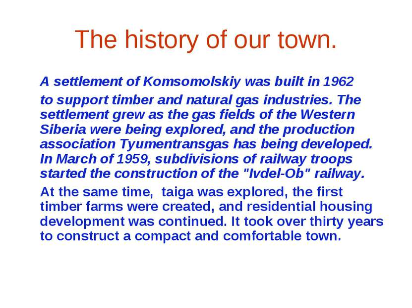 The history of our town. A settlement of Komsomolskiy was built in 1962 to su...