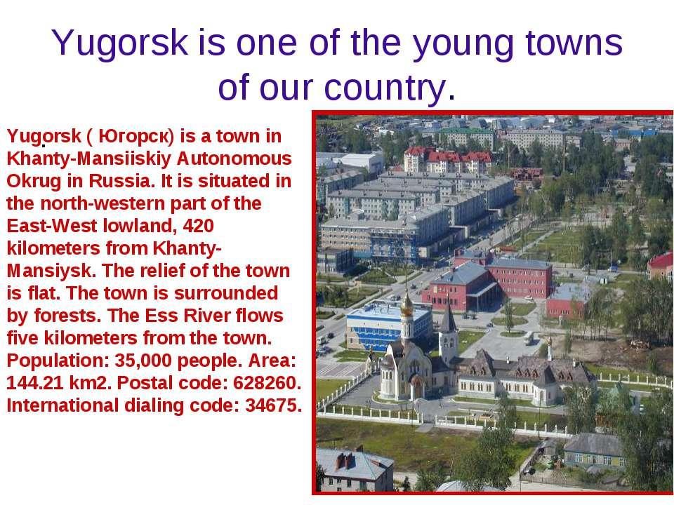 Yugorsk is one of the young towns of our country. . Yugorsk ( Югорск) is a to...