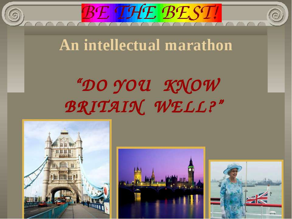 "An intellectual marathon ""DO YOU KNOW BRITAIN WELL?"""