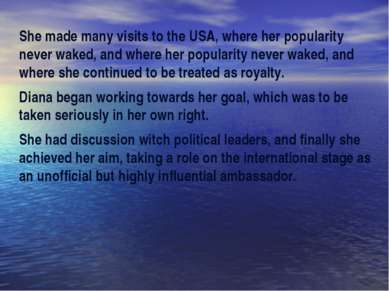 She made many visits to the USA, where her popularity never waked, and where ...