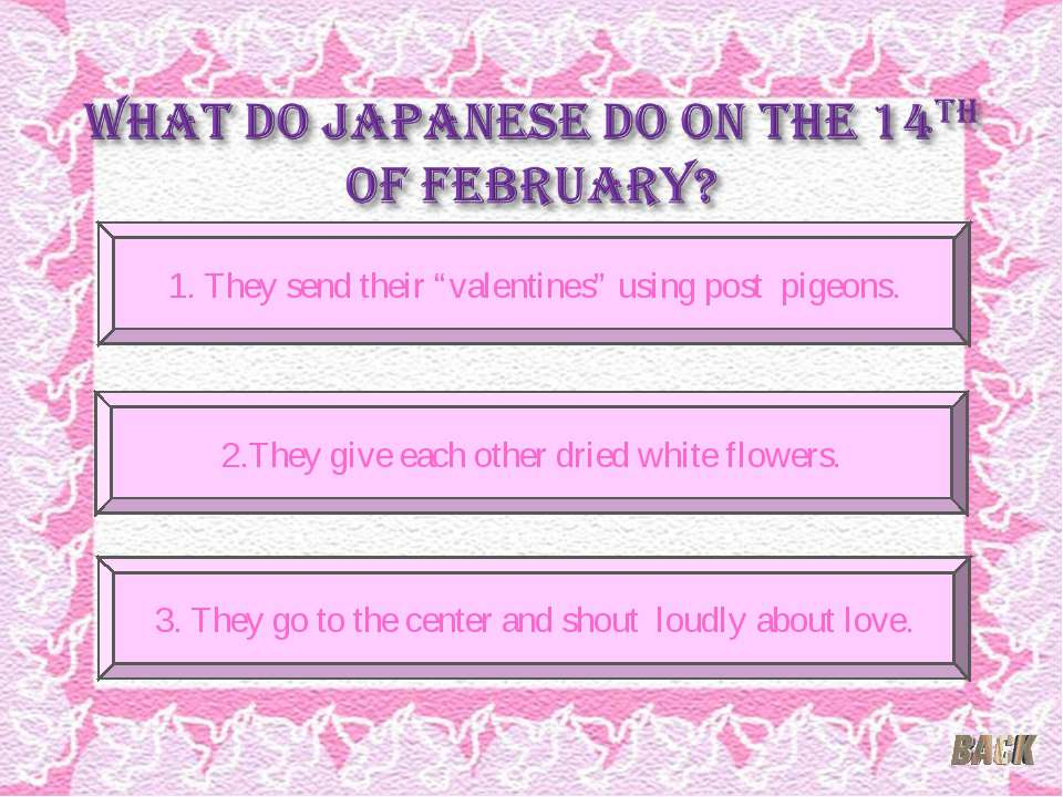 "1. They send their ""valentines"" using post pigeons. 3. They go to the center ..."