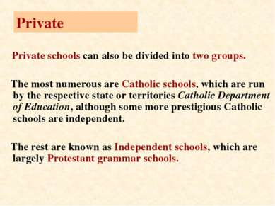 Private Private schools can also be divided into two groups. The most numerou...