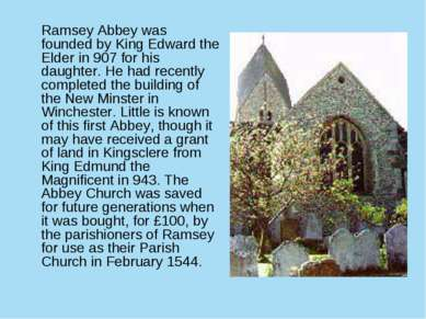 Ramsey Abbey was founded by King Edward the Elder in 907 for his daughter. He...