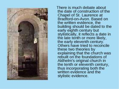 There is much debate about the date of construction of the Chapel of St. Laur...