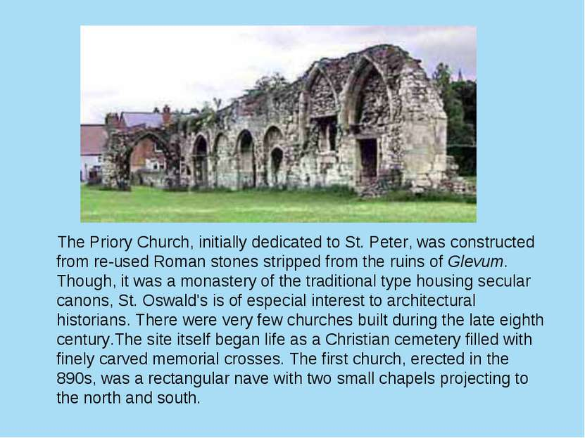 The Priory Church, initially dedicated to St. Peter, was constructed from re-...