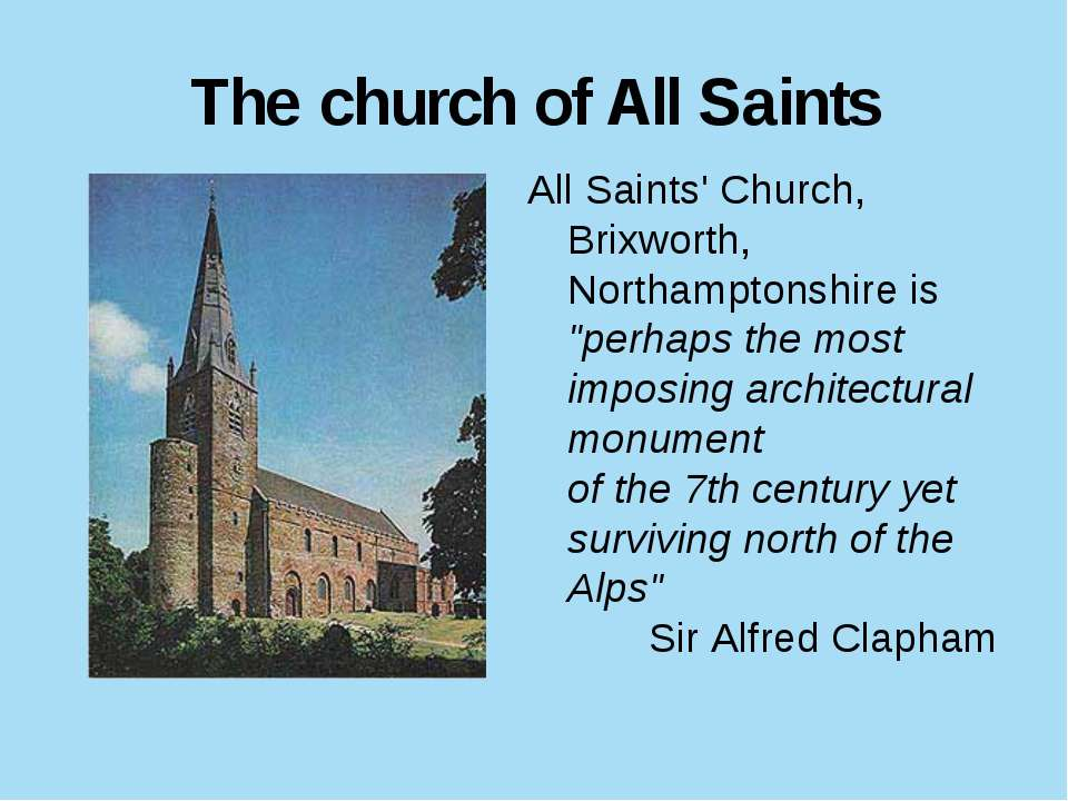 "The church of All Saints All Saints' Church, Brixworth, Northamptonshire is ""..."