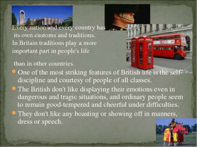 Every nation and every country has its own customs and traditions. In Britain...